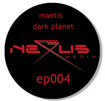 Mantis - Dark Planet EP - the new EP coming soon on Nexus Media
